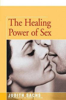 The Healing Power of Sex av Judith Sachs (Heftet)