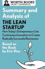 Omslag - Summary and Analysis of the Lean Startup: How Today's Entrepreneurs Use Continuous Innovation to Create Radically Successful Businesses