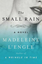 The Small Rain av Madeleine L'Engle (Heftet)