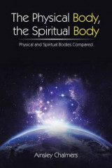 Omslag - The Physical Body, the Spiritual Body