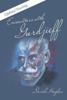 Encounters with Gurdjieff av David Hughes (Heftet)