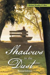 Shadows in the Dust av Michael Bradley O'Shea (Heftet)