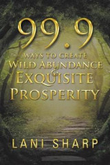 Omslag - 99.9 Ways to Create Wild Abundance & Exquisite Prosperity