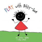 Play with Bitsy-Sue av Vicki Smith og Lizzy Yates (Heftet)