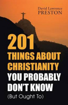 201 Things about Christianity You Probably Don't Know (But Ought To) av David Lawrence Preston (Heftet)