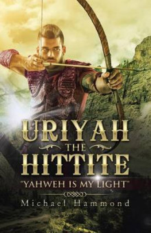Uriyah The Hittite av Michael Hammond (Heftet)