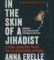 In the Skin of a Jihadist av Anna Erelle og Erin Potter (Lydbok-CD)