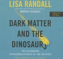 Dark Matter and the Dinosaurs av Lisa Randall (Lydbok-CD)