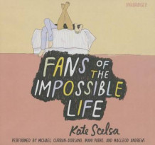 Fans of the Impossible Life av Kate Scelsa (Lydbok-CD)