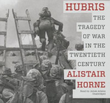 Hubris av Sir Alistair Horne (Lydbok-CD)