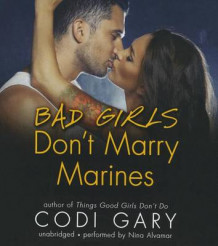 Bad Girls Don't Marry Marines av Codi Gary (Lydbok-CD)