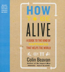 How to Be Alive (Lydbok-CD)
