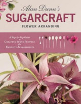 Omslag - Alan Dunn's Sugarcraft Flower Arranging