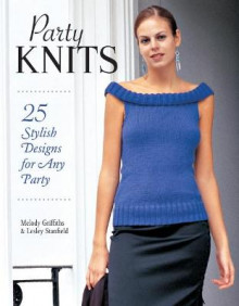 Party Knits av Melody Griffiths og Lesley Stanfield (Heftet)