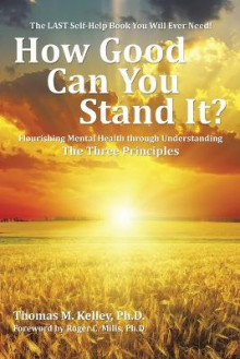 How Good Can You Stand It? av Thomas Kelley (Heftet)