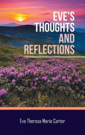 Eve's Thoughts and Reflections av Eve Theresa Marie Carter (Heftet)