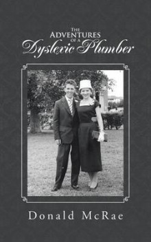 The Adventures of a Dyslexic Plumber av Donald McRae (Heftet)