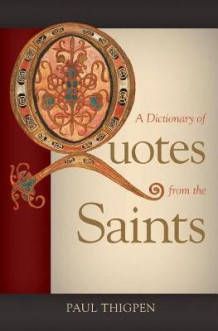 A Dictionary of Quotes from the Saints av Paul Thigpen (Innbundet)