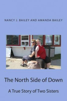 The North Side of Down av Nancy J Bailey og Amanda Bailey (Heftet)