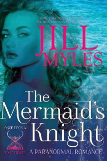 The Mermaid's Knight av Jill Myles (Heftet)