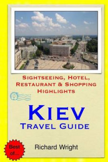 Kiev Travel Guide av Richard Wright (Heftet)