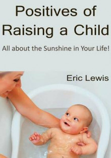 Positives of Raising a Child av Eric Lewis (Heftet)