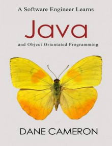 A Software Engineer Learns Java and Object Orientated Programming av Dane Cameron (Heftet)
