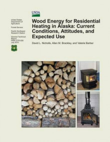 Wood Energy for Residential Heating in Alaska av Nicholls (Heftet)