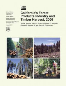 California's Forest Products Industry and Timber Harvest,2006 av Morgan (Heftet)