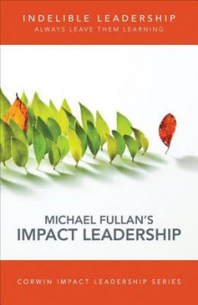 Indelible Leadership av Michael Fullan (Heftet)