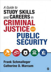 A Guide to Study Skills and Careers in Criminal Justice and Public Security av Catherine D. Marcum og Frank A. Schmalleger (Heftet)
