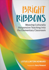 Omslag - Bright Ribbons: Weaving Culturally Responsive Teaching into the Elementary Classroom