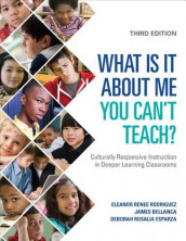 What Is It About Me You Can't Teach? av James A. Bellanca, Deborah Rosalia Esparza og Eleanor Renee Rodriguez (Heftet)