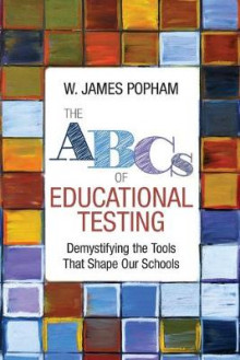 The ABCs of Educational Testing av W. James Popham (Heftet)