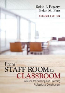 From Staff Room to Classroom av Robin J. Fogarty og Brian Mitchell Pete (Heftet)