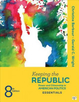Omslag - Keeping the Republic; Power and Citizenship in American Politics, the Essentials. Eighth Edition