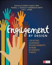 Engagement by Design av Douglas Fisher, Nancy Frey, Lisa L. Lande, Russell J. Quaglia og Dominique B. Smith (Heftet)