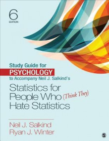 Study Guide for Psychology to Accompany Neil J. Salkind's Statistics for People Who (Think They) Hate Statistics av Neil J. Salkind og Ryan J. Winter (Heftet)