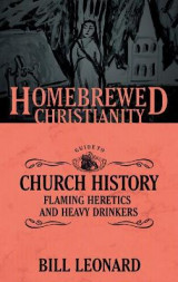 Omslag - The Homebrewed Christianity Guide to Church History