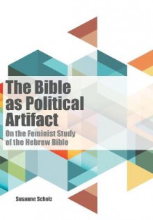 The Bible as Political Artifact av Susanne Scholz (Heftet)