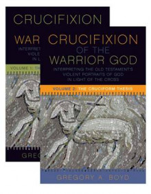 The Crucifixion of the Warrior God: Volumes 1 & 2 av Gregory A. Boyd (Heftet)