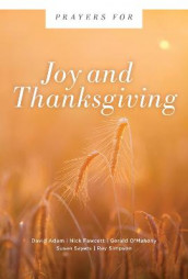 Prayers for Joy and Thanksgiving av David Adam, Nick Fawcett, Gerald O'Mahony, Susan Sayers og Ray Simpson (Heftet)