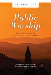 Prayers for Public Worship av David Adam, Nick Fawcett, Susan Sayers og Ray Simpson (Heftet)