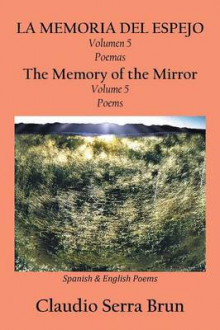 La Memoria del Espejo Volumen 5 Poemas/ The Memory of the Mirror Volume 5 Poems av Claudio Serra Brun (Heftet)