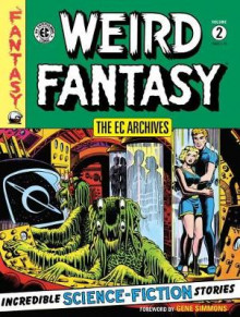 Ec Archives, the: Weird Fantasy Volume 2: Volume 2 av Wally Wood, Al Feldstein og Bill Gaines (Innbundet)