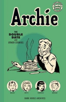 Archie Archives: The Double Date And Other Stories av Bob Montana og Harry Sahle (Heftet)