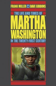 Life And Times Of Martha Washington In The Twenty-first Century, The (second Edition) av Frank Miller (Heftet)