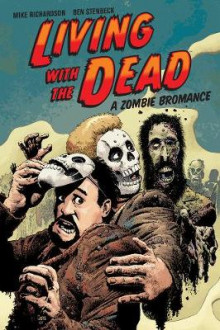 Living with the Dead: A Zombie Bromance av Ben Stenbeck og Mike Richardson (Heftet)