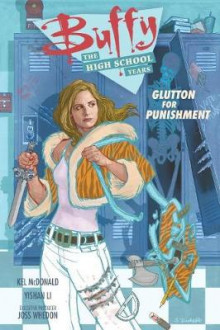 Buffy: the High School Years - Glutton for Punishment av Joss Whedon, Kel McDonald og Yishan Li (Heftet)