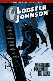 Lobster Johnson Volume 6: A Chain Forged In Life av John Arcudi og Mike Mignola (Heftet)